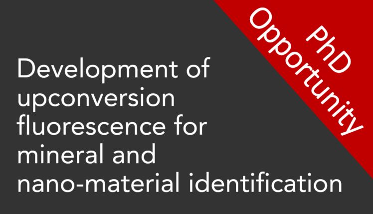 PhD Scholarship opportunity: Development of upconversion fluorescence for mineral and nano-material identification